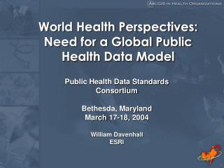 World Health Perspectives: Need for a Global Public Health Data Model