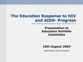 The Education Response to HIV and AIDS- Progress