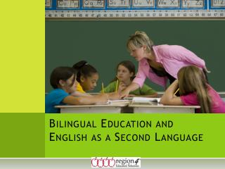 Bilingual Education and English as a Second Language