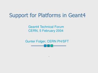 Support for Platforms in Geant4