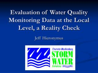 Evaluation of Water Quality Monitoring Data at the Local Level, a Reality Check