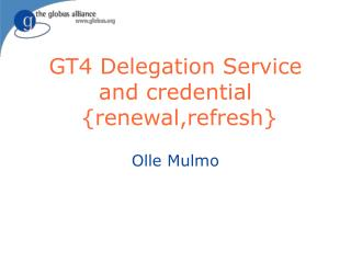 GT4 Delegation Service and credential  {renewal,refresh}