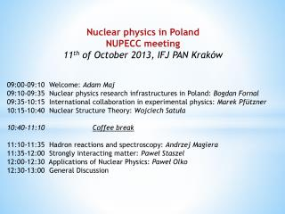 Nuclear physics in Poland NUPECC  meeting 11 th  of  October 2013, IFJ PAN  Kraków