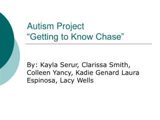 "Autism Project ""Getting to Know Chase"""