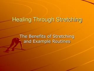 Healing Through Stretching