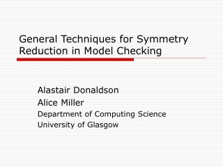 General Techniques for Symmetry Reduction in Model Checking