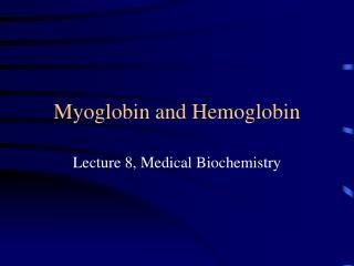 Myoglobin and Hemoglobin