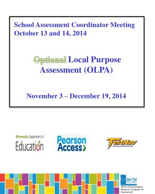 School Assessment Coordinator Meeting    October 13 and 14, 2014                  Local Purpose