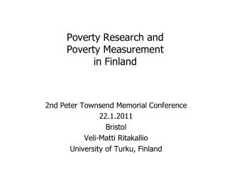 Poverty Research and  Poverty Measurement  in Finland