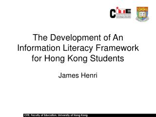 The Development of An Information Literacy Framework for Hong Kong Students