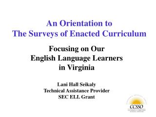 An Orientation to  The Surveys of Enacted Curriculum
