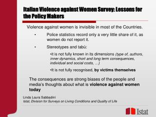 Italian Violence against Women Survey: Lessons for the Policy Makers