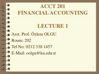ACCT 201  FINANCIAL ACCOUNTING LECTURE 1