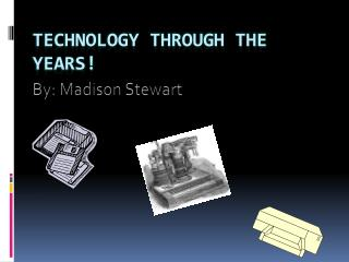 Technology through the years!