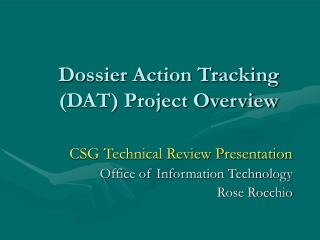 Dossier Action Tracking (DAT) Project Overview