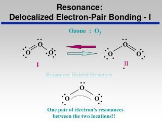 Resonance: Delocalized Electron-Pair Bonding - I