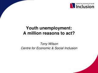 Youth unemployment: A million reasons to act?