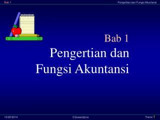 Bab 1 Pengertian dan Fungsi Akuntansi