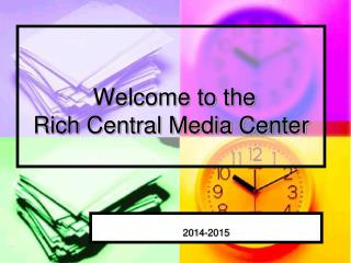 Welcome to the  Rich Central Media Center