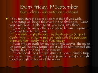 Exam Friday, 19 September Exam Policies – also posted on Blackboard