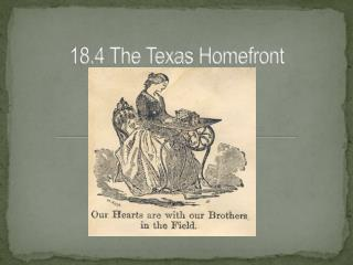 18.4 The Texas  Homefront