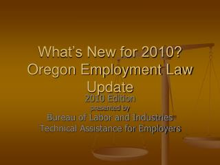 What's New for 2010?  Oregon Employment Law Update