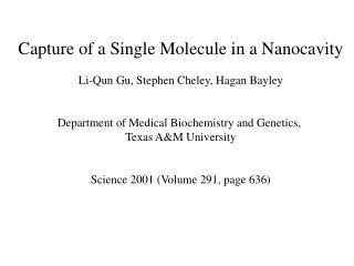 Capture of a Single Molecule in a Nanocavity Li-Qun Gu, Stephen Cheley, Hagan Bayley
