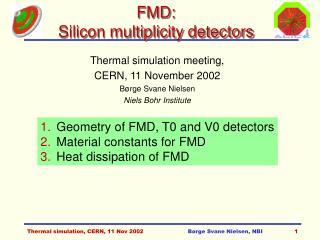 FMD: Silicon multiplicity detectors