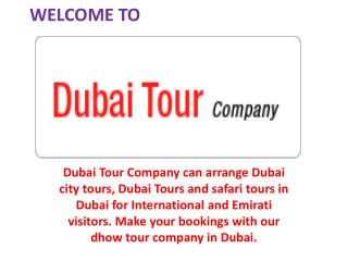 experience The most exciting Holidays in dubai by Dubai Tour