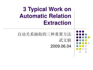 3 Typical Work on Automatic Relation Extraction
