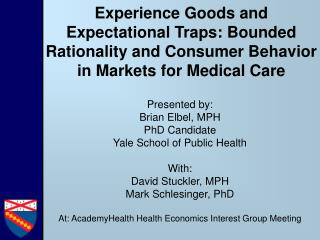 Presented by:   Brian Elbel, MPH PhD Candidate Yale School of Public Health With: