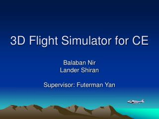3D Flight Simulator for CE