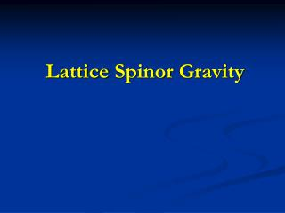 Lattice  Spinor  Gravity