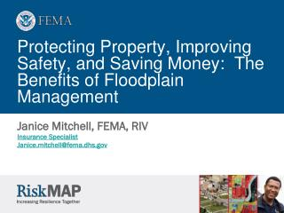 Protecting Property, Improving Safety, and Saving Money:  The Benefits of Floodplain Management