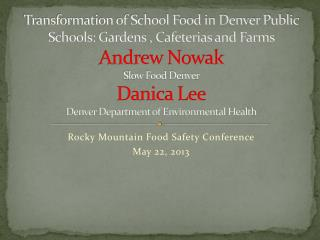 Rocky Mountain Food Safety Conference May 22, 2013
