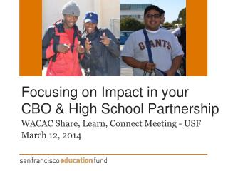 Focusing on Impact in your CBO & High School Partnership