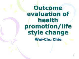 Outcome evaluation of health promotion/life style change