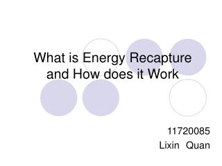 What is Energy Recapture and How does it Work