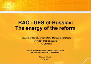 RAO  « UES of Russia »:  The energy  of the reform
