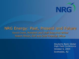 Deutsche Bank Global High-Yield Conference October 6, 2004 Scottsdale, AZ