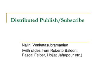 Distributed Publish/Subscribe