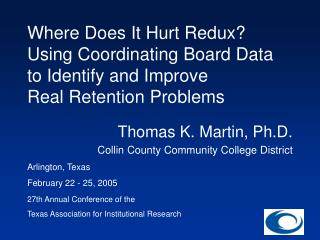 Where Does It Hurt Redux? Using Coordinating Board Data to Identify and Improve  Real Retention Problems