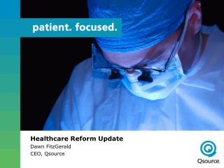 Healthcare Reform Update Dawn FitzGerald CEO, Qsource