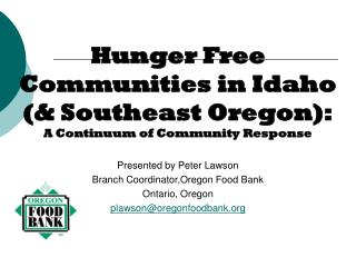 Hunger Free Communities in Idaho (& Southeast Oregon): A Continuum of Community Response