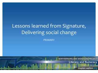 Lessons learned from Signature, Delivering social change