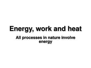 Energy, work and heat
