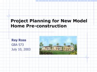 Project Planning for New Model Home Pre-construction