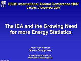ESDS International Annual Conference 2007 London, 3 December 2007