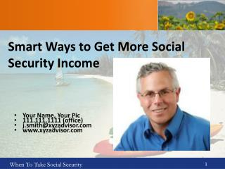 Smart Ways to Get More Social Security Income
