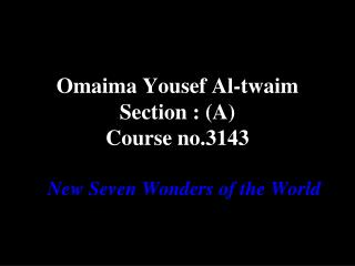Omaima Yousef Al-twaim Section  : (A) Course no.3143